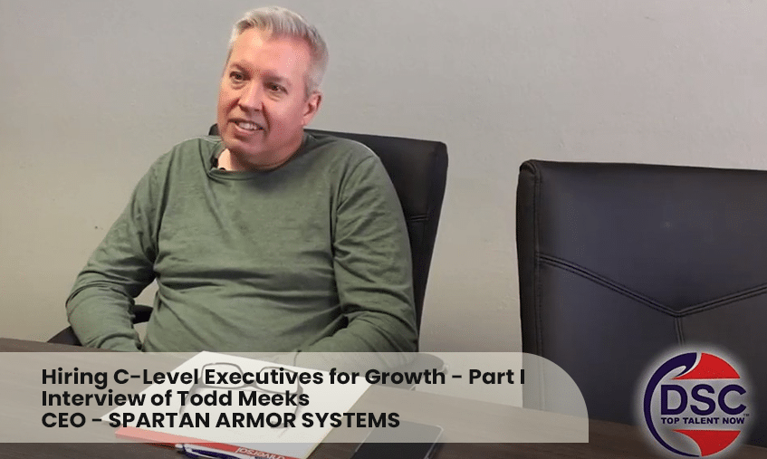 Hiring C Level Executives For Growth - Todd Meeks - Part 1